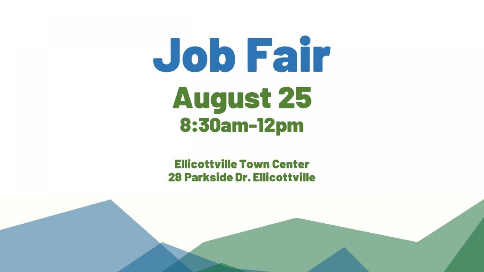 Job FairAugust 258:30am-12pmEllicottville Town Center28 Parkside Dr. Ellicottville