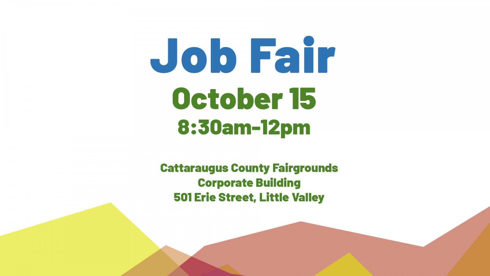 Job Fair - October 15 - 8:30am-12pm - Cattaraugus County Fairgrounds - Corporate Building Little Valley